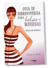 """Ganhe um livro """"Guia de sobrevivência para as belas modernas"""""""